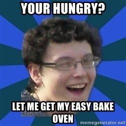 gay guy nick - your hungry? let me get my easy bake oven