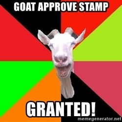 Goats - Goat approve stamp Granted!