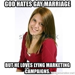 Abby Farle - GOD HATES GAY MARRIAGE BUT HE LOVES LYING MARKETING CAMPAIGNS.