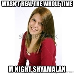 Abby Farle - Wasn't real the whole time m night shyamalan