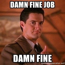 Thumbs-up Agent Dale Cooper  - Damn fine job Damn fine