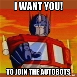 Optimus Prime1 - I want you! To join the autobots