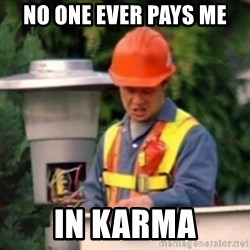 No One Ever Pays Me in Gum - No one ever pays me  in karma