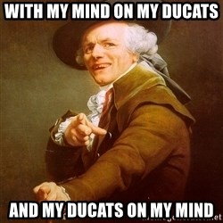 Joseph Ducreux - with my mind on my ducats and my ducats on my mind