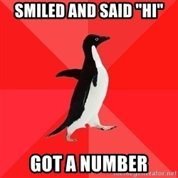 "Socially Awesome Penguin - smiled and said ""hi"" got a number"