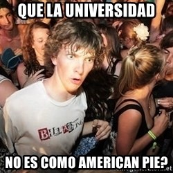 Sudden Realization Ralph - Que la universidad no es como american pie?