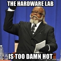 Jimmy Mac - The hardware lab is too damn hot