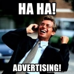 HaHa! Business! Guy! - Ha ha! advertising!