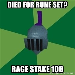Runescape Advice - died for rune set? rage stake 10b