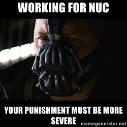 The Dark Knight Rises - Working for NUC Your punishment must be more severe