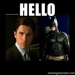 Batman's voice  - Hello