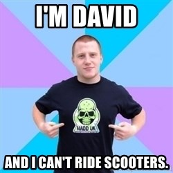 Pro Scooter Rider - I'm David and I can't ride scooters.