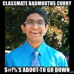 IKWG Nation - classmate badmouths curry $#!%'s about to go down