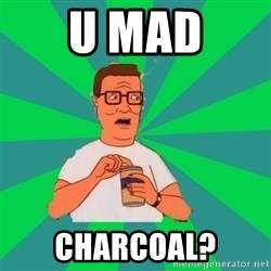 king of the hill hank hill - U mad Charcoal?
