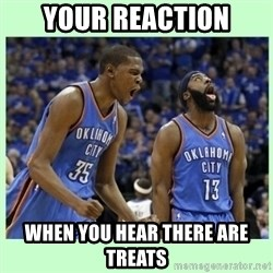 durant harden - your reaction when you hear there are treats