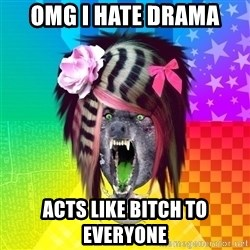Insanity Scene Wolf - OMG I HATE DRAMA acts like bitch to everyone