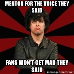 Billie Joe Armstrong - mentor for the voice they said fans won't get mad they said