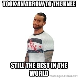cm punk not impressed - took an arrow to the knee still the best in the world