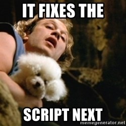 BuffaloBill - IT FIXES THE SCRIPT NEXT