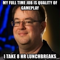 Jay Wilson Diablo 3 - My full time job is Quality of gameplay I take 8 hr lunchbreaks