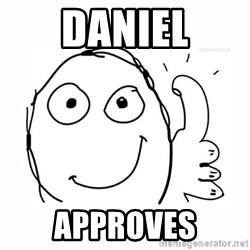 thumbs up meme - daniel approves