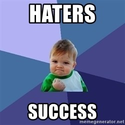 Success Kid - haters  success