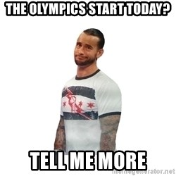 cm punk not impressed - The Olympics start today? tell me more