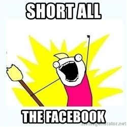 All the things - SHORT ALL the facebook