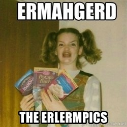 Ermahgerd - the erlermpics