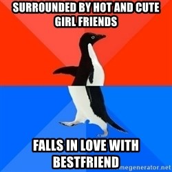 Socially Awesome Awkward Penguin - surrounded by hot and cute girl friends falls in love with bestfriend