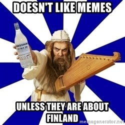 FinnishProblems - doesn't like memes unless they are about finland