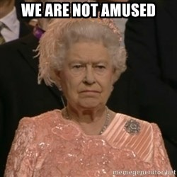 The Olympic Queen - WE ARE NOt amused