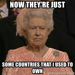 The Olympic Queen - Now they're just some countries that i used to own