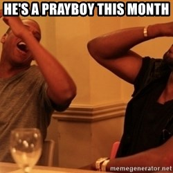 Jay-Z & Kanye Laughing - he's a prayboy this month