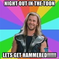 Overly Accepting Thor - night out in the toon lets get Hammered!!!!!!