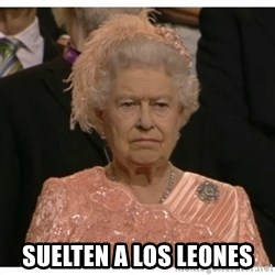 Unimpressed Queen - suelten a los leones