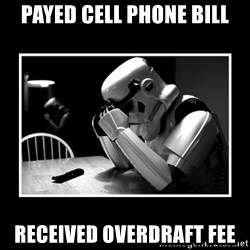 Sad Trooper - payed cell phone bill received overdraft fee