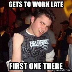 Old Success Kid - Gets to work late first one there