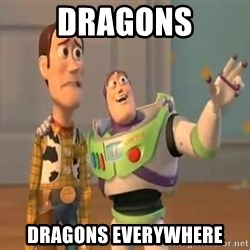 X, X Everywhere  - dragons dragons everywhere