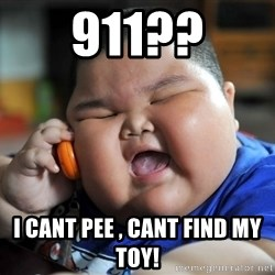 Fat Asian Kid - 911?? I cant pee , cant find my toy!