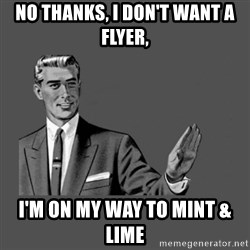 Grammar Guy - No thanks, i don't want a flyer, I'm on my way to Mint & Lime