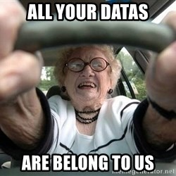 Typical Driver - all your datas are belong to us