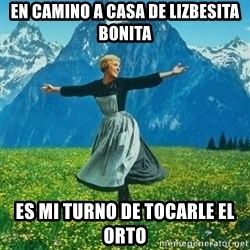Look at All the Fucks I Give - eN CAMINO A CASA DE LIZBESITA BONITA ES MI TURNO DE TOCARLE EL ORTO