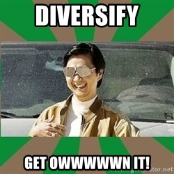 Leslie Chow - Diversify GET OWWWWWN IT!