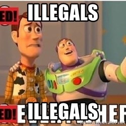 Toy Story Everywhere - illegals illegals