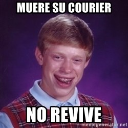 Bad Luck Brian - muere su courier no revive