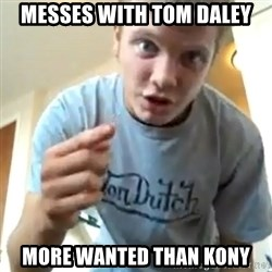 Rileyy_69 - messes with tom daley more wanted than kony