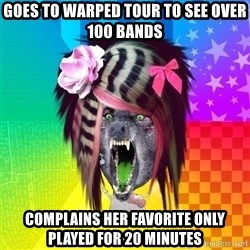 Insanity Scene Wolf - Goes to warped tour to see over 100 bands Complains her favorite only played for 20 minutes