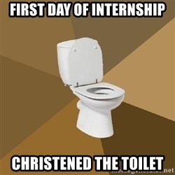talking toilet - First day of internship Christened the toilet