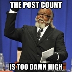 Jimmy Mac - the post count is too damn high